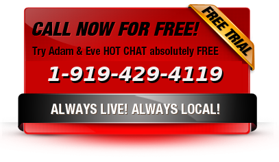 Adam & Eve HOT CHAT | Phone Chat | Meet Sexy Local Singles in your